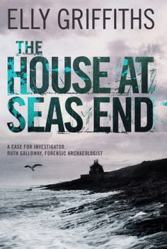 The House at Sea's End (Ruth Galloway Mystery, book by Elly Griffiths - book cover, description, publication history. Get Reading, Happy Reading, Greatest Mysteries, Cozy Mysteries, Mystery Series, Mystery Thriller, Got Books, Books To Read, The Angel's Game