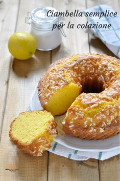 Ciambella semplice per la colazione – Rezepte Italian Cake, Italian Desserts, Italian Recipes, Bakery Recipes, Cooking Recipes, Plum Cake, Homemade Cake Recipes, Biscotti, Cannoli