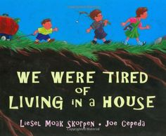 We Were Tired of Living in a House by Liesel Moak Skorpen http://www.amazon.com/dp/0399230165/ref=cm_sw_r_pi_dp_agI3vb060DYC3