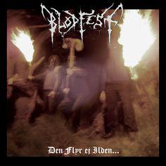 Blodfest - Den Flyr Ej Ilden - black metal - brutal - danish