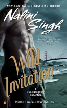 Stuck In Books: Wild Invitation (Psy-Changeling Novella Collection) by Nalini SIngh ~ Review