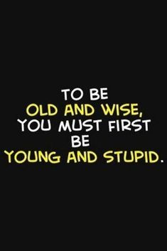 Old/Wise funny qoutes about life, quotes about stupidity, good quotes Good Quotes, Stupid Quotes, Quotes Thoughts, Funny Qoutes, Life Quotes Love, Funny Quotes For Teens, Funny Quotes About Life, Quotes To Live By, Life Sayings