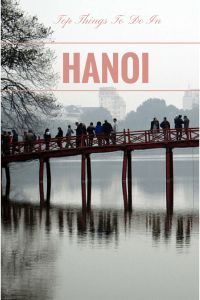 Top Things to do in Hanoi, Vietnam