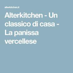 Alterkitchen - Un classico di casa - La panissa vercellese