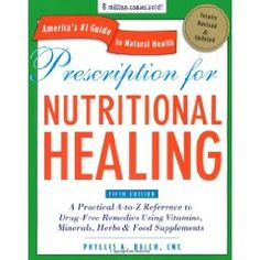I highly recommend this book. A Practical A-to-Z Reference to Drug-Free Remedies Using Vitamins, Minerals, Herbs & Food Supplements