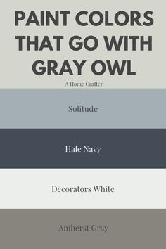These are my favorite Benjamin Moore gray paint colors. Neutral paint colors are timeless, which is what makes them so popular. Coordinating Paint Colors, Navy Paint Colors, Paint Colors For Home, Exterior Paint Colors, Neutral Paint, Gray Color, Benjamin Moore Grey Owl, Benjamin Moore Couleurs, Benjamin Moore Paint