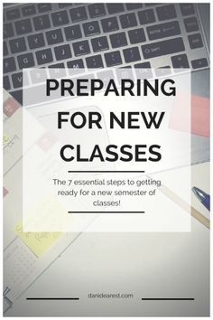 Get ready with these 7 essential steps to getting ready for new classes! Can't miss these! #college #class #school http://danidearest.com/