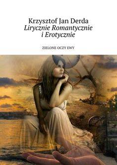 Lirycznie Romantycznie Erotycznie - Krzysztof Derda — Ridero
