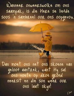 Die Here sal weer die son oor ons laat skyn. Bible Verses Quotes, Lyric Quotes, Good Morning Smiley, Uplifting Christian Quotes, Bible Emergency Numbers, Afrikaanse Quotes, Good Morning Inspirational Quotes, Special Words, Strong Quotes