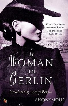 A Woman in Berlin and 6 other books every women should read, straight from ELLE Agenda members (including Allison Williams and Barbara Bush). Boomerang Books, Barbara Bush, Allison Williams, English, Military History, Bibliophile, Modern Classic, Reading Online, Books Online