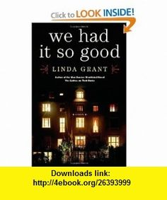 We Had It So Good A Novel (9781451617405) Linda Grant , ISBN-10: 1451617402  , ISBN-13: 978-1451617405 ,  , tutorials , pdf , ebook , torrent , downloads , rapidshare , filesonic , hotfile , megaupload , fileserve