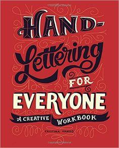 Hand-Lettering for Everyone: A Creative Workbook - Livros importados na…