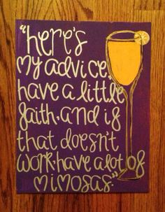 """""""Have a little faith...and if that doesn't work, have a lot of mimosas"""" - Blair Waldorf Gossip Girl Quote Canvas by LNBCanvases on Etsy, $20.00"""