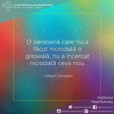 O persoană care nu a făcut niciodată o greșeală, nu a încercat niciodată ceva nou. ~ Albert Einstein #heartfulness_masterclass #masterclass_meditatie #meditatia_heartfulness Meditatia Heartfulness Romania - Google+