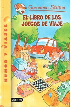 El libro de los juegos de viaje. Geronimo Stilton. Destino, 2009