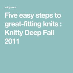 Five easy steps to great-fitting knits : Knitty Deep Fall  2011