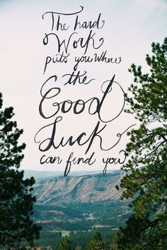 Good Luck Quote, the hard work puts you when the good luck can find you. Pretty Words, Beautiful Words, Cool Words, Words Quotes, Wise Words, Life Quotes, Sayings, Daily Quotes, Quotes Quotes