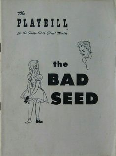 "Theatre Programme from the Premiere Broadway Production of Maxwell Anderson's ""The Bad Seed,"" which performed from December 8, 1954 thru April 23, 1955 at the 46th Street Theatre (now called the Richard Rodgers Theatre, then transferred to the Coronet Theatre (now called the Eugene O'Neill Theatre) where it performed from April 25 thru September 27, 1955.  Nancy Kelly and Patty McCormack starred in the production."