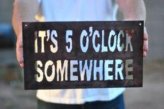 Bar Sign, Its 5 oclock Somewhere, Bar Sign, Metal Sign,  Its Five Oclock Somewhere, 5 oclock somewhere