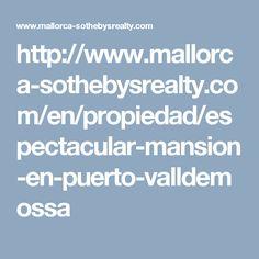 http://www.mallorca-sothebysrealty.com/en/propiedad/espectacular-mansion-en-puerto-valldemossa