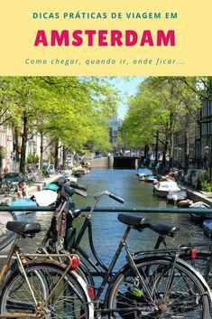 dicas práticas de viagem em Amsterdam: como chegar, quando ir, onde ficar, como se locomover
