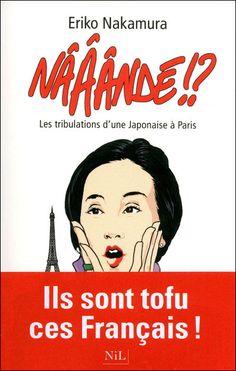 Littérature   Naaande?! Tribulations d'une japonaise à Paris   Montreal Addicts