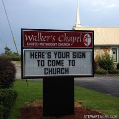 Very literally statement made by Church Sign for Walker's Chapel Methodist Church. Short, sweet and to the point with Stewart Signs. Church Sign Sayings, Funny Church Signs, Church Humor, Religious Sayings, Religious Humor, Funny Signs, Christian Humor, Christian Life, Christian Living