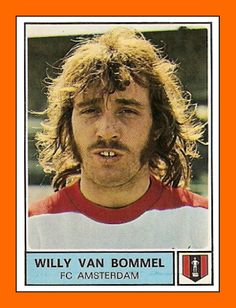 Afbeelding van http://3.bp.blogspot.com/_VWGof-zXooo/TTYhiHfw7aI/AAAAAAAAKj4/f5vyFX_b_dw/s400/Willy+VAN+BOMMEL+Panini+FC+Amsterdam+1978.png.