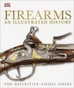 LIS Trends: BOOK (2014) Firearms: An Illustrated History