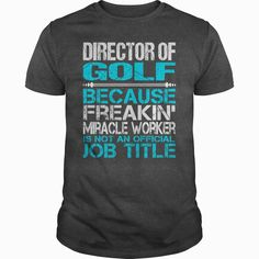 Awesome Tee For  Director Of Golf, Order HERE ==> https://www.sunfrog.com/LifeStyle/Awesome-Tee-For-Director-Of-Golf-115356600-Dark-Grey-Guys.html?id=41088 #christmasgifts #xmasgifts #golf #golflovers #golftips