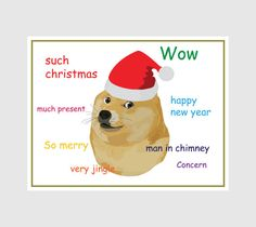 Wow. Such Christmas Doge. Very printable. Much savings. Many cards.  https://www.etsy.com/listing/211840820/doge-printable-christmas-card