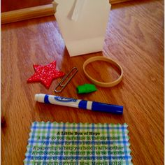 End of year gift for students going to middle school.  A little box of hope A star so you can shine in the darkness An eraser for life's little mistakes A paperclip to help you hold it all together A rubber band to remind you to be flexible A marker to make your mark on the world