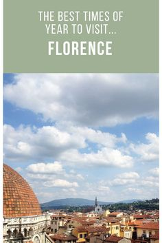 When to visit Florence.