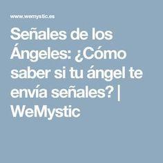 Señales de los Ángeles: ¿Cómo saber si tu ángel te envía señales? | WeMystic