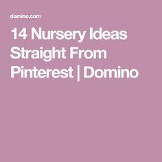 14 Nursery Ideas Straight From Pinterest | Domino