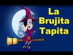 LA BRUJITA TAPITA - canciones infantiles - YouTube