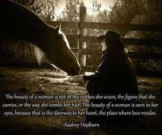 beautifully said.by Audrey Hepburn Wise Women, Real Women, Strong Women, Lady Rules, Capricorn Women, Grace Beauty, Cowboy Outfits, Horse Quotes, Sweet Quotes