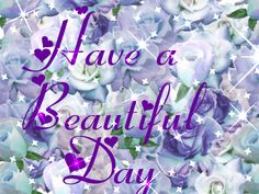 have a beautiful day glitter graphics Good Morning Picture, Morning Wish, Good Morning Images, Good Morning Quotes, Greetings For The Day, Good Morning Greetings, Beautiful Lyrics, Beautiful Gif, Bling Wallpaper