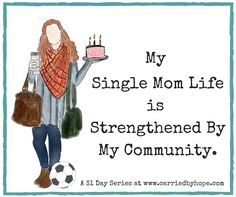 My Single Mom Life Is Strengthened By My Community
