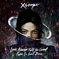 Michael Jackson – Love Never Felt So Good (Fedde Le Grand Remix)