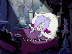 """Some mornings when you want to sleep in: """"I hate sunshine!"""" Mad Madame Mim from The Sword in the Stone #quotablegifs"""
