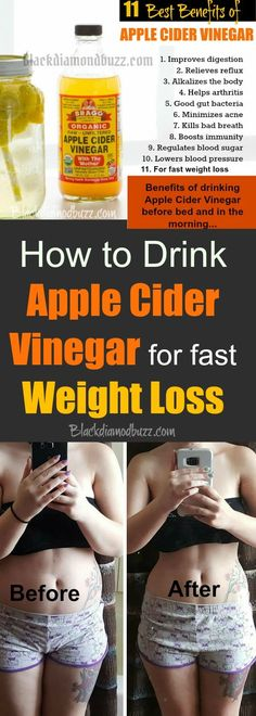 How to Drink Apple Cider Vinegar for fast Weight Loss - Drink apple cider vinegar before bed and in the morning to lose body fat and cleanse your system. It also aids digestion and add honey to the recipe to make it taste better.You will see the results in few weeks