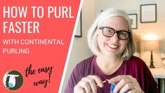 Continental Purling | How to Purl Faster