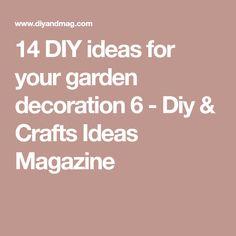 14 DIY ideas for your garden decoration 6 - Diy & Crafts Ideas Magazine