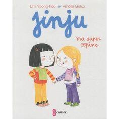 Jinju : Ma super copine: Amazon.fr: Yeong-Hee Lim, Amelie Graux: Livres