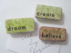 Magnets Sentiments Inked Handmade Set of 3 by ArtByElizabethLauren- Etsy $8.00 these are amazing!!