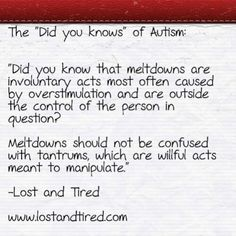 "(The ""Did you knows"" of #Autism: Meltdowns vs Tantrums) has been published on Lost and Tired   #Autism Awareness by Rob Gorski via www.lostandtired.com"