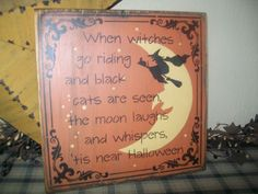 PRIMITIVE SIGN~WITCHES GO RIDING~BLACK CATS~MOON LAUGHS~NEAR HALLOWEEN~~