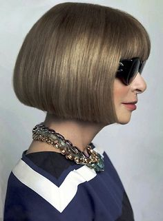 Anna Wintour, English editor-in-chief of American Vogue.  With her trademark pageboy bob haircut and sunglasses, Wintour has become an inherent figure in much of the fashion world today, and is widely famous, not only for her eye for oncoming fashion trends but also her reportedly aloof and demanding personality.