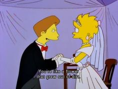 The Simpsons Way of Life- This is from my favorite episode!
